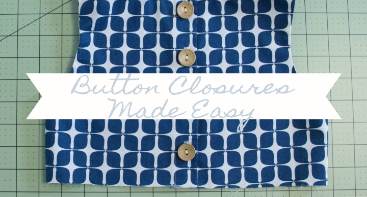 Tips & Tricks on Tuesday: Sewing ButtonClosures