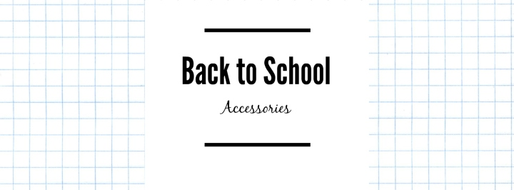 Friday Favorites: Back to SchoolAccessories