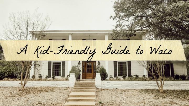 A Kid-Friendly Guide to Waco,Texas