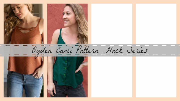 Ogden Cami Pattern Hack Series: DIY Button Front Modification